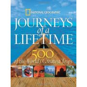 Journeys of a Lifetime: 500 of the Word's Greatest Trips National Geographic  2007