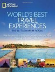 World's Best Travel Experiences: 400 Extraordinary Places National Geographic  2012