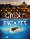 Great Escapes : a Collection of the World's Most Gorgeous Getaways Lonely Planet  2013