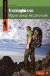 Trekkingtúrázás Magyarországi túraútvonalak könyv Cser  2011