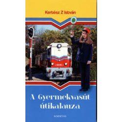A Gyermekvasút útikalauza könyv Kornétás  2014