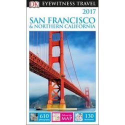 San Francisco útikönyv, San Francisco & Northern California útikönyv DK Eyewitness Guide, angol 2017
