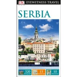 Szerbia útikönyv Serbia DK Eyewitness Guide, angol 2016