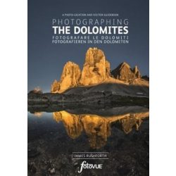Photographing the Dolomites : A photo-location and visitors guidebook, Dolomitok fotóalbum, FotoVue Limited 2017 angol