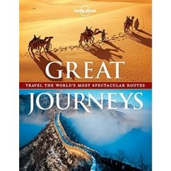 Great Journeys : Travel the World's Most Spectacular Routes Lonely Planet könyv  2013