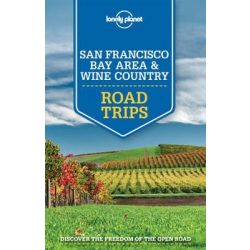 Road Trips San Francisco Bay Area and Wine Country Lonely Planet  2015 San Francisco útikönyv angol