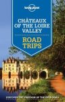 Loire Valley Lonely Planet, Chateaux of the Loire Valley Road Trips Lonely Planet útikönyv 2015