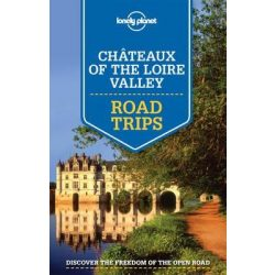 Road Trips Loire Valley útikönyv Lonely Planet, Chateaux of the Loire Valley Lonely Planet, Loire útikönyv 2015 angol