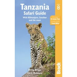 Tanzania útikönyv Safari Guide : With Kilimanjaro, Zanzibar and the Coast Bradt 2017 - angol