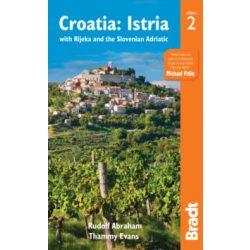 Croatia: Istria : with Rijeka and the Slovenian Adriatic Bradt Guide Horvátország útikönyv, Istria útikönyv 2017 angol