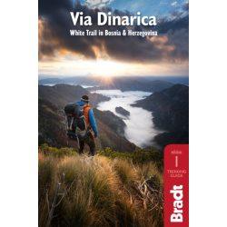 Via Dinarica : Hiking the White Trail in Bosnia, Bosznia útikönyv Bradt 2018 - angol, Dinári hegység útikönyv