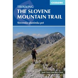 Szlovénia útikönyv The Slovene Mountain Trail : Slovenska planinska pot Cicerone Press 2019 angol