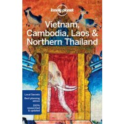 Vietnam, Cambodia, Laos Northern Thailand Lonely Planet Vietnám útikönyv 2017 Vietnam Lonely Planet