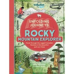 Unfolding Journeys Rocky Mountain Explorer Lonely Planet Guide 2016 angol