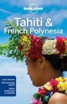 Tahiti útikönyv, Tahiti & and French Polynesia Lonely Planet útikönyv 2016