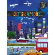Let's Explore... City Lonely Planet Guide 2017 angol