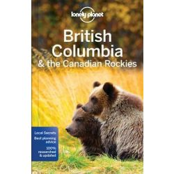 British Columbia & the Canadian Rockies Lonely Planet útikönyv 2017