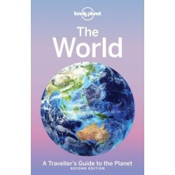 The World útikönyv, A Traveller's Guide to the Planet 2017 Lonely Planet könyv angol
