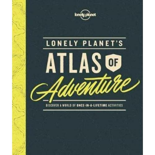 Lonely Planet's Atlas of Adventure Lonely Planet könyv 2017