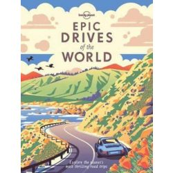 Epic Drives of the World Lonely Planet útikönyv 2017 angol