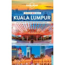 Kuala Lumpur útikönyv Lonely Planet Make My Day 2017