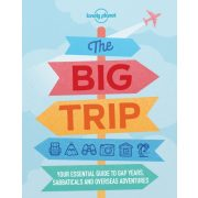 The Big Trip Lonely Planet Guide 2019 angol