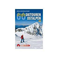 60 Große Skitouren Ostalpen, Andrea und Andreas Strauß