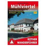 Mühlviertel – Wanderungen zwischen Donau und Böhmerwald túrakalauz Bergverlag Rother német   RO 4283