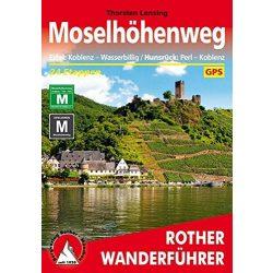 Moselhöhenweg – Eifel: Koblenz bis Wasserbillig I Hunsrück: Perl bis Koblenz túrakalauz Bergverlag Rother német   RO 4415