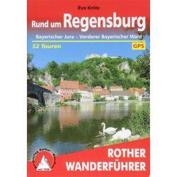 Regensburg, Rund um – Bayerischer Jura I Vorderer Bayerischer Wald túrakalauz Bergverlag Rother német   RO 4423