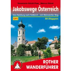 Jakobswege Österreich túrakalauz Bergverlag Rother német   RO 4473
