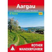 Aargau – Mit Basel und Luzerner Mittelland túrakalauz Bergverlag Rother német   RO 4543