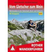 Steiermark, Nord- und Südroute – Vom Gletscher zum Wein túrakalauz Bergverlag Rother német   RO 4550