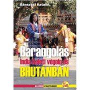 India útikönyv Barangolás India keleti végein és Bhutánban  Dekameron kiadó 2015