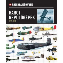Harci Repülőgépek könyv (1914-1939)  Arzenál könyvek Ventus Libro Kiadó