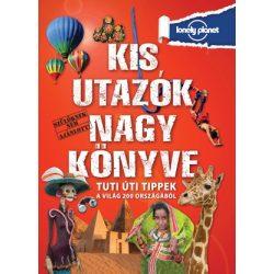 Kis utazók nagy könyve Kossuth kiadó  2016