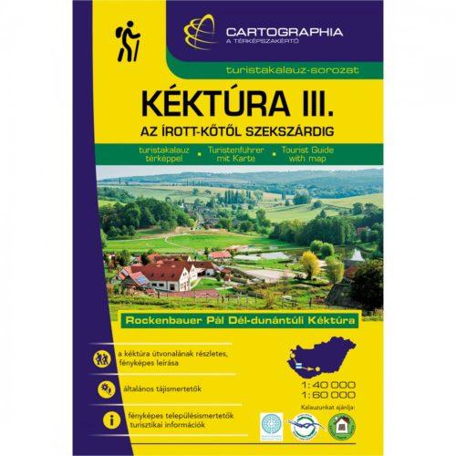 Rockenbauer Dél-Dunántúli Kéktúra túrakalauz III. Irottkőtől Szekszárdig Cartographia 2017