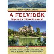 A Felvidék legszebb túraútvonalai könyv  I.P.C. kiadó dr. Nagy Balázs  2015
