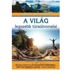 A világ legszebb túraútvonalai, Túrázók nagykönyve Nagy Balázs 2018
