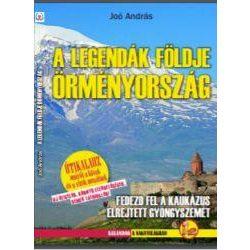 A legendák földje Örményország útikönyv Dekameron Joó András 2019