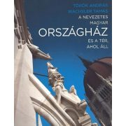 A nevezetes magyar Országház és a tér, ahol áll, Országház könyv, 2015 Országgyűlés Hivatala