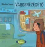 Városnézegető  Versek nagyoktól kicsiknek  Kossuth kiadó