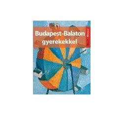 A Budapest-Balaton gyerekekkel útikönyv Kelet-Nyugat, Jel-Kép kiadó  2013