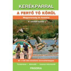 Kerékpárral a Fertő tó körül könyv térképpel 1:100 000  6. aktualizált kiadás