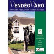 Látnivalók Jász-Nagykun-Szolnok megyében Vendégváró útikönyv Well-Press kiadó