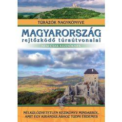 Magyarország rejtőzködő túraútvonalai - nem csak kezdőknek  Nagy Balázs 2017