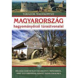 Magyarország hagyományőrző túraútvonalai könyv Nagy Balázs  2013