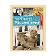 Hosszú hétvégék Magyarországon útikönyv Jel-Kép kiadó  2010