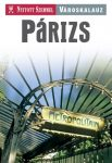 Párizs útikönyv Nyitott Szemmel, Kossuth kiadó 2013