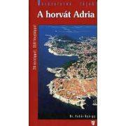 Horvát Adria útikönyv Hibernia kiadó, Hibernia Nova Kft. 2008